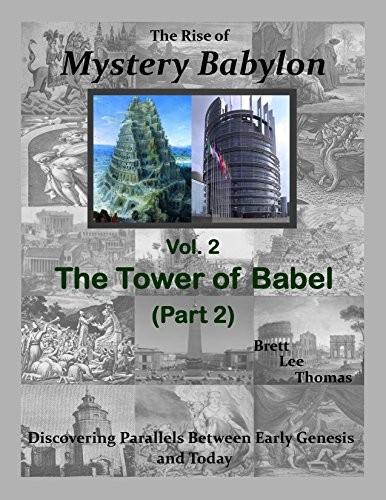 The Rise of Mystery Babylon - The Tower of Babel (Part 2): Discovering Parallels Between Early Genesis and Today (Volume 2) (English Edition)