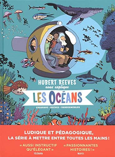 Hubert Reeves nous explique - tome 3 - Les Océans