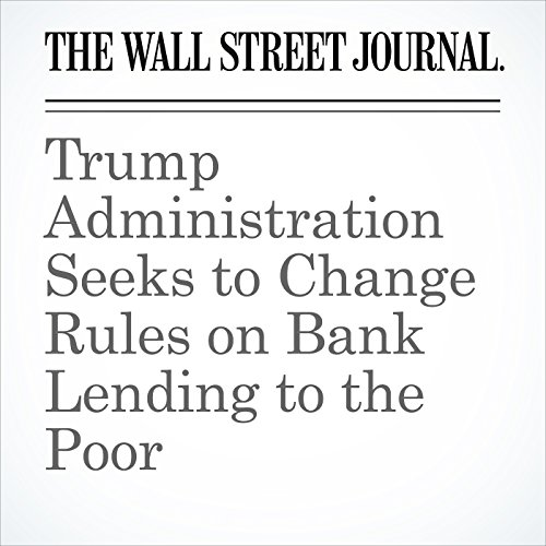 Trump Administration Seeks to Change Rules on Bank Lending to the Poor copertina
