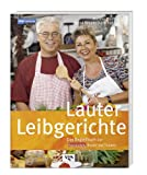 Lauter Leibgerichte. Das Begleitbuch zur ServiceZeit Essen und Trinken
