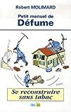 Petit manuel de Défume - Se reconstruire sans tabac
