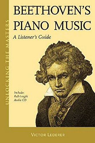 Beethoven's Piano Music - A Listener's Guide: Unlocking the Masters Series, No. 23 [With CD (Audio)]