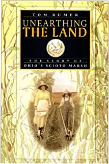 Unearthing the Land: The Story of Ohio's Scioto Marsh