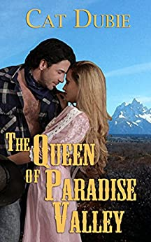 The Queen of Paradise Valley by [Cat Dubie]