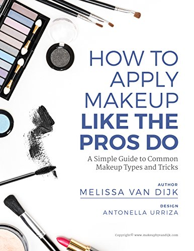 How to Apply Makeup Like the Pros Do (English Edition)