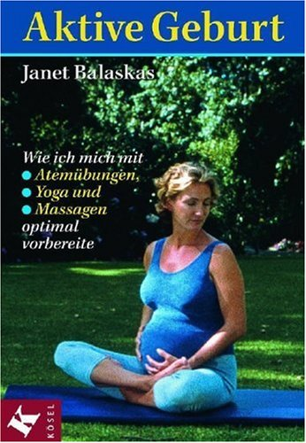 Aktive Geburt: Wie ich mich mit Atemübungen, Yoga und Massagen optimal vorbereite