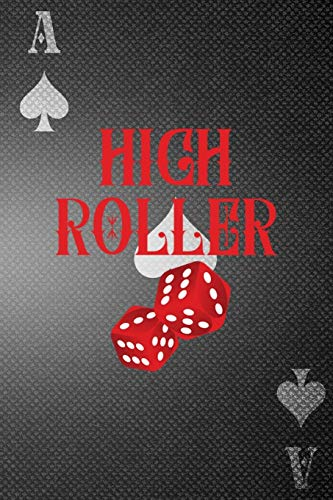 High Roller: Casino Notebook Journal Composition Blank Lined Diary Notepad 120 Pages Paperback