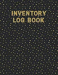 Inventory Log Book: Black & Gold Paperback Cover 120 Pages Simple Inventory Log Book For Use At Home And For Small Busines...