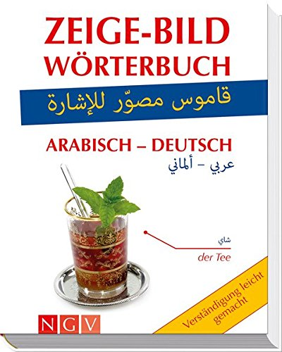 Zeige-Bildwörterbuch Arabisch-Deutsch: Verständigung leicht gemacht