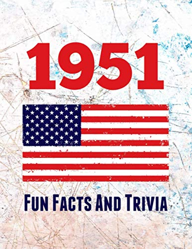 Compare Textbook Prices for 1951 Fun Facts And Trivia: Yearbook containing everything you ever wanted to know about what happened in the United States in 1951 – A perfect gift for a birthday or anniversary  ISBN 9798570853492 by Publications, Spotty Dog