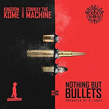 Nothing but Bullets