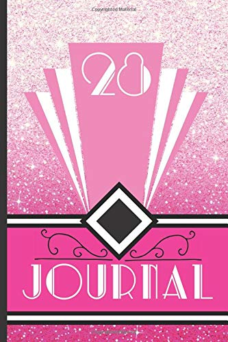 28 Journal: Record and Journal Your 28th Birthday Year to Create a Lasting Memory Keepsake (Pink Art Deco Birthday Journals, Band 28)