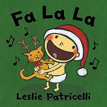 Fa La La  Leslie Patricelli board books