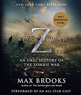 [World War Z: The Complete Edition (Movie Tie -In Edition): An Oral History of the Zombie War] (By: Max Brooks) [publishe...