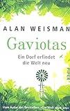 Gaviotas: Ein Dorf erfindet die Welt neu - Alan Weisman