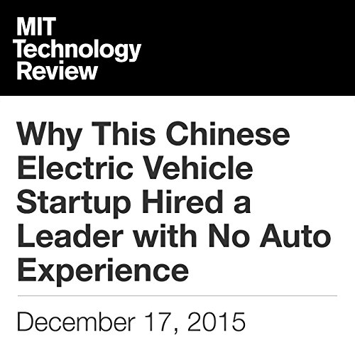 Why This Chinese Electric Vehicle Startup Hired a Leader with No Auto Experience  By  cover art
