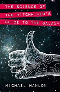 """The Science of """"The Hitchhiker's Guide to the Galaxy"""""""