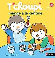 T'choupi: T'choupi mange a la cantine