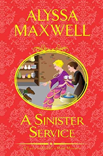 A Sinister Service (A Lady and Lady's Maid Mystery Book 6) by [Alyssa Maxwell]