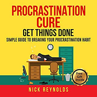Procrastination Cure: Get Things Done     Simple Guide to Breaking Your Procrastination Habit              By:                                                                                                                                 Nick Reynolds                               Narrated by:                                                                                                                                 Robert Plank                      Length: 1 hr and 12 mins     Not rated yet     Overall 0.0