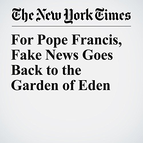 For Pope Francis, Fake News Goes Back to the Garden of Eden copertina