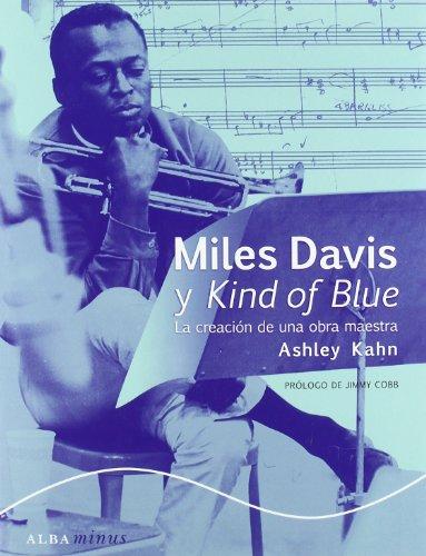 Miles Davis y Kind of Blue: La creación de una obra maestra (Minus)