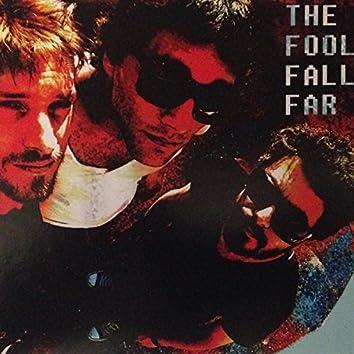 The Fool Fall Far