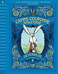 Les lapins de la couronne d'Angleterre : Le complot par Kate Hindley
