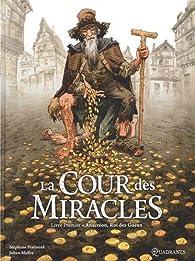 La Cour des miracles, tome 1 : Anacréon, Roi des gueux par Stéphane Piatzszek