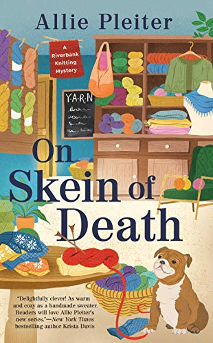 On Skein of Death (A Riverbank Knitting Mystery Book 1) by [Allie Pleiter]