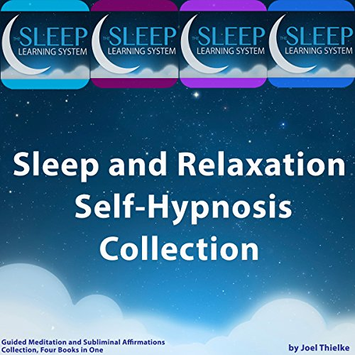 Sleep and Relaxation Self-Hypnosis, Guided Meditation, and Subliminal Affirmations Collection audiobook cover art