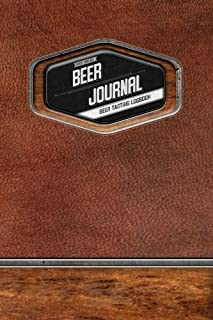 Beer Journal: Beer Tasting Logbook: The Greatest Gift for Craft Beer Lovers