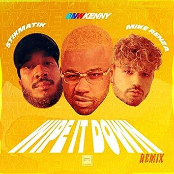 Wipe It Down (STIKMATIK & Mike Renza Remix)