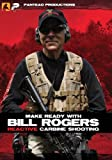 Panteao Productions: Make Ready with Bill Rogers: Reactive Carbine - PMR027 - Rogers Shooting School - Carbine Shooting - Self Defense - Tactical Training - DVD