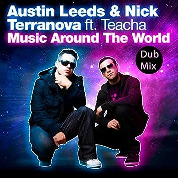 Music Around The World (feat. Teacha) (Dub Mix)