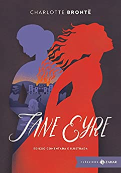 Jane Eyre: edição comentada e ilustrada: Uma autobiografia (Clássicos Zahar) por [Charlotte Brontë, Adriana Lisboa]