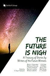 The Future is Nigh: A Treasury of Science Fiction & Fantasy