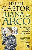 Juana De Arco: La historia de la doncella de Orleans: 40 (Ático Historia)