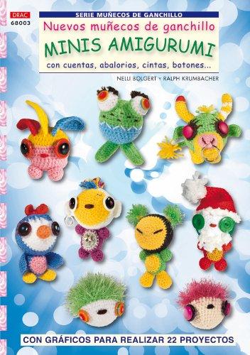 Serie Muñecos de Ganchillo nº 3. NUEVOS MUÑECOS DE GANCHILLO MINIS AMIGURUMIS (Muñeco Ganchillo Amigurumi)