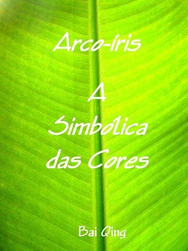 Arco-íris, a Simbólica das Cores (Portuguese Edition)