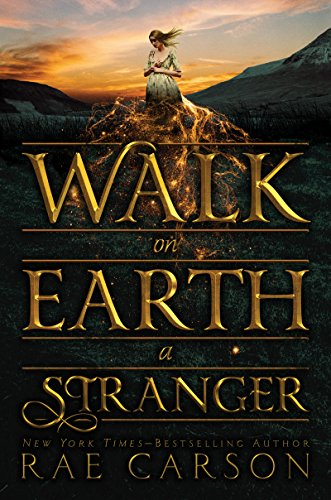 Walk on Earth a Stranger (Gold Seer Trilogy Book 1)