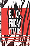 Black Friday Chaos: Lined Journal Notebook Organizer with Daily Tracker Planner for Everyday Schedule Shopping Writing Notes Thoughts Personal Goal ... To Do in Red Black White Grunge Stripe Cover