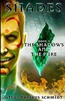 Shades: The Shadows and the Pure