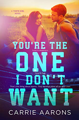 You're the One I Don't Want (The Tenth Girl Series)