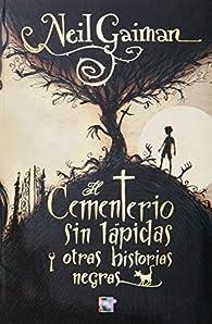 El cementerio sin lápidas  y otras historias negras par Neil Gaiman