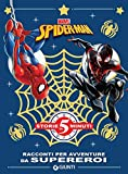Racconti per avventure da supereroi. Spider-Man...
