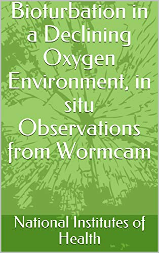Bioturbation in a Declining Oxygen Environment, in situ Observations from Wormcam (English Edition)