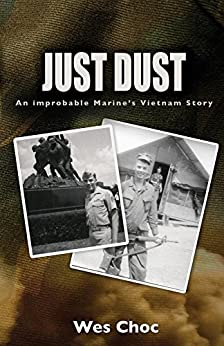 Just Dust: An Improbable Marine's Vietnam Story by [Wes Choc, David Reinhardt]
