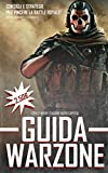 Guida Warzone - Impara a vincere! volume 1: Consigli e strategie per vincere!...
