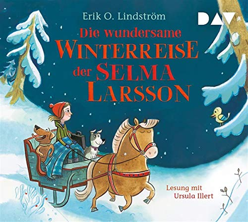 Die wundersame Winterreise der Selma Larsson: Lesung mit Ursula Illert (2 CDs)